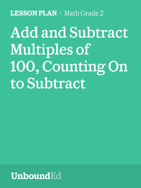 MATH G2: Add and Subtract Multiples of 100, Counting On to