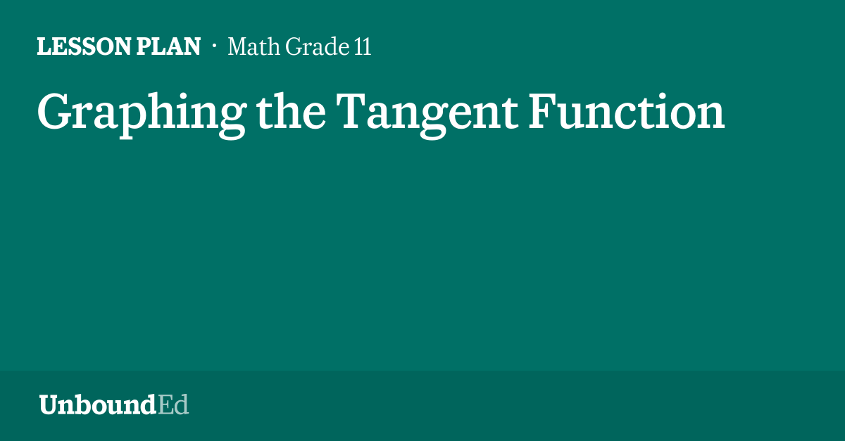 MATH G11: Graphing the Tangent Function
