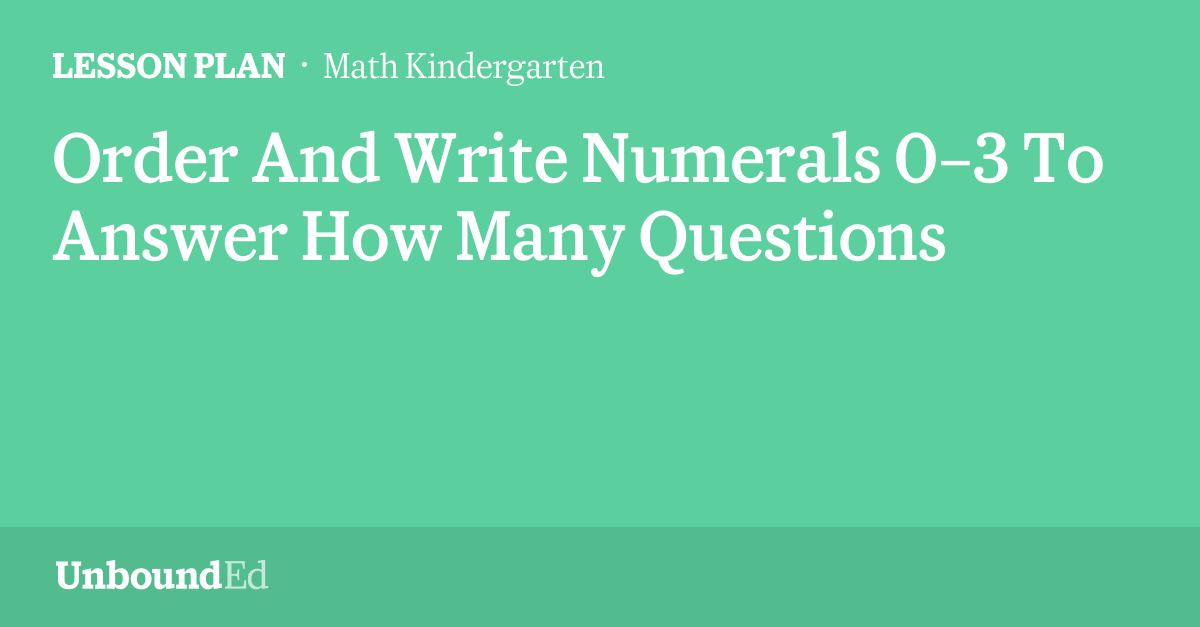 MATH K: Order And Write Numerals 0–3 To Answer How Many Questions