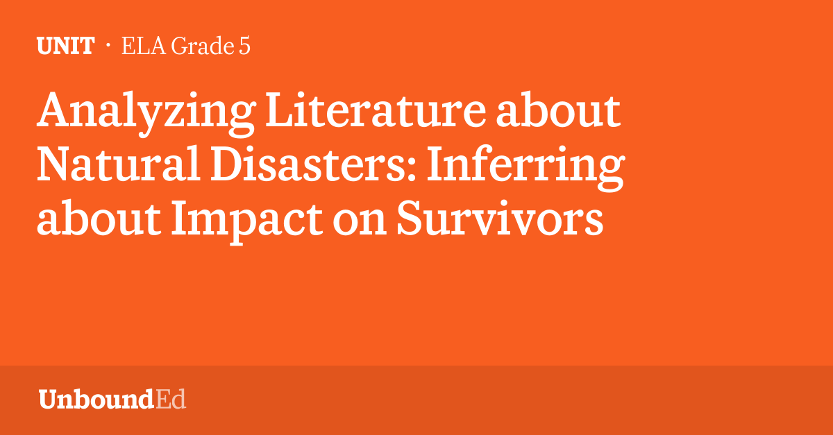 ELA G5: Analyzing Literature about Natural Disasters: Inferring ...