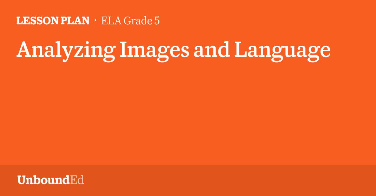 ELA G5: Analyzing Images and Language