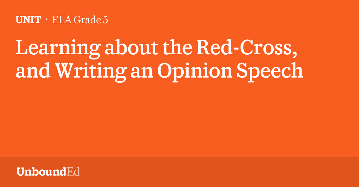 ELA G5: Learning about the Red-Cross, and Writing an Opinion Speech