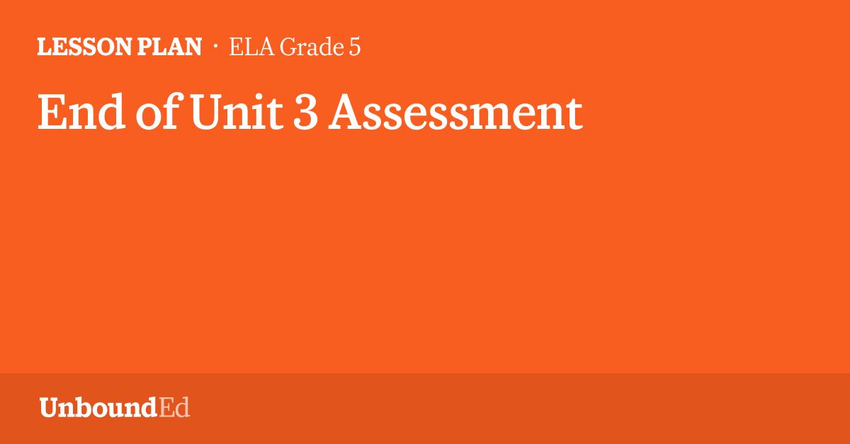 ELA G5: End of Unit 3 Assessment