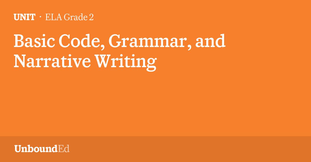 ELA G2: Basic Code, Grammar, and Narrative Writing