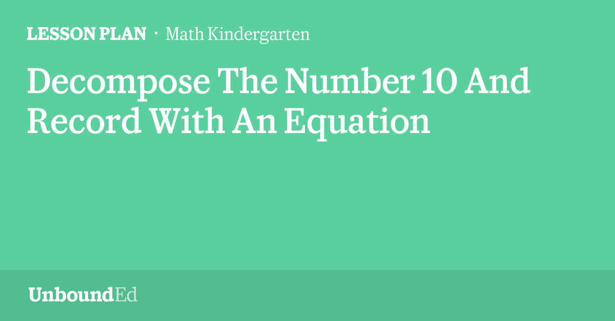 MATH K: Decompose The Number 10 And Record With An Equation
